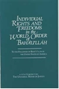 Picture of INDIVIDUAL RIGHTS AND FREEDOMS IN THE WORLD ORDER OF BAHA'U'LLAH