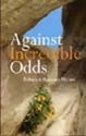 Picture of AGAINST INCREDIBLE ODDS