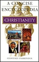 Picture of CONCISE ENCYLOPEDIA OF CHRISTIANITY (PB)