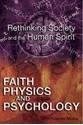 Picture of FAITH, PHYSICS, AND PSYCHOLOGY
