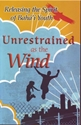 Picture of UNRESTRAINED AS THE WIND: RELEASING THE SPIRIT OF YOUTH