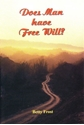 Picture of DOES MAN HAVE FREE WILL?