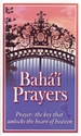 Picture of BAHÁ'Í PRAYERS: THE KEY THAT UNLOCKS THE HEART OF HEAVEN