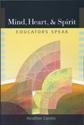 Picture of Mind, Heart, & Spirit: Educators Speak