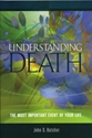 Picture of Understanding Death: The Most Important Event of Your Life