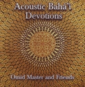 Picture of Acoustic Bahá'i Devotions, Omid Master and friends CD