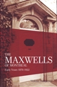 Picture of THE MAXWELLS OF MONTREAL, Early Years 1870-1922